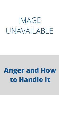 Anger and How to Handle It