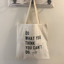 "Canvas Tote Bag - ""Do What You Think You Can't Do"""