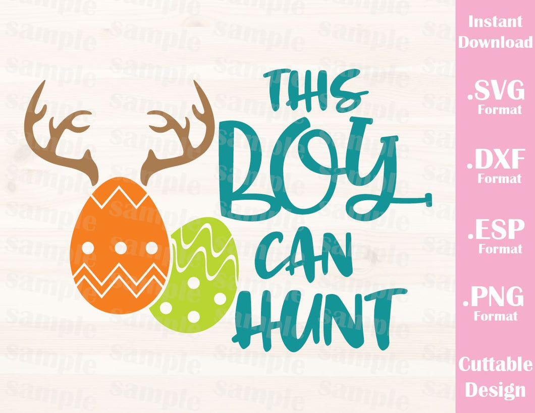 Easter Quote, This Boy Can Hunt, Easter Egg, Baby, Kid, Cutting File in SVG, ESP, DXF and PNG Format for Cricut and Silhouette