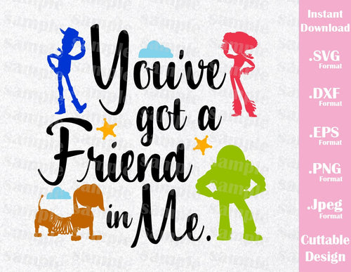 Buzz, Woody, Slinky Dog and Jessie Quote, You've Got a Friend in Me from Toy Story Disney Inspired Family Vacation Cutting File in SVG, ESP, DXF, PNG and JPEG Format