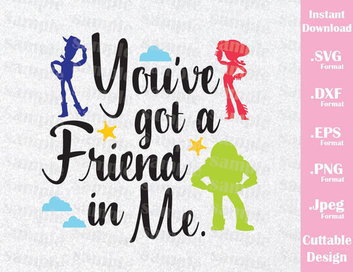 Buzz Woody and Jessie Quote, You've Got a Friend in Me from Toy Story Disney Inspired Family Vacation Cutting File in SVG, ESP, DXF, PNG and JPEG Format