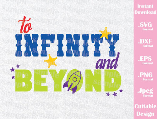 Buzz and Woody Quote, To Infinity and Beyond from Toy Story Disney Inspired Family Vacation Cutting File in SVG, ESP, DXF, PNG and JPEG Format