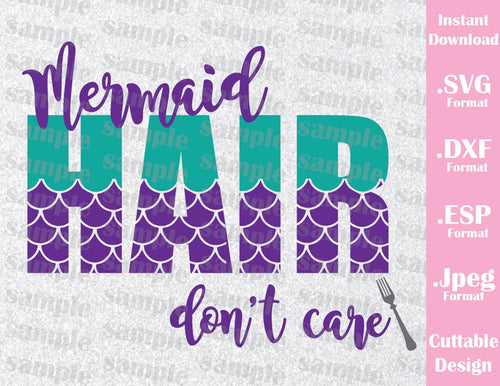 Disney Inspired Little Mermaid Ariel Mermaid Hair Don't Care Quote Cutting File in SVG, ESP, DXF and JPEG Format