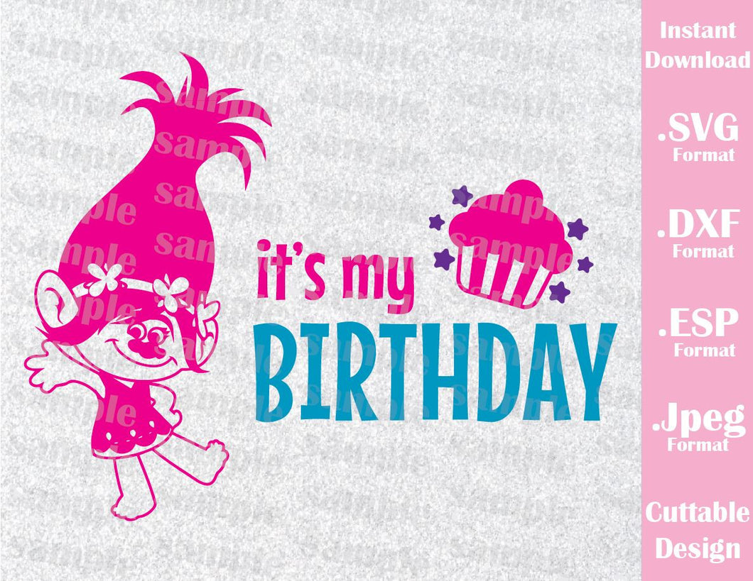 Princess Poppy it's my Birthday Girl Cutting File in SVG, ESP, DXF and JPEG Format