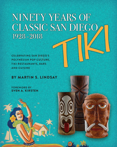 Ninety Years of Classic San Diego Tiki, 1928-2018