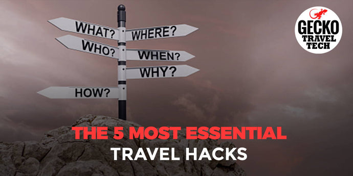 The 5 Most Essential Travel Hacks