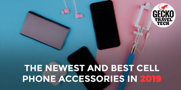 The Newest and Best Cell Phone Accessories in 2019