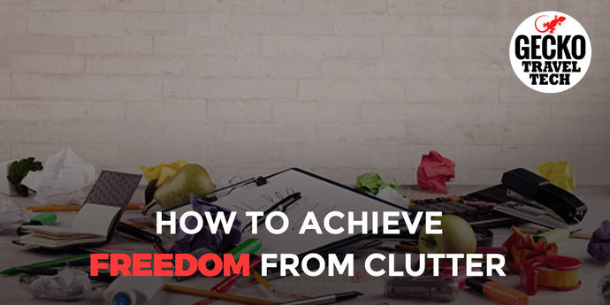 How to Achieve Freedom from Clutter