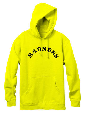 MADNESS hoodie.