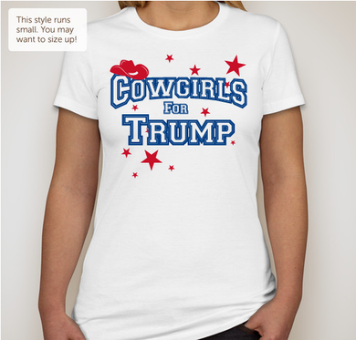 "Cowgirls For Trump Ladies Favorite Tee  ""Slim Fit"" White"