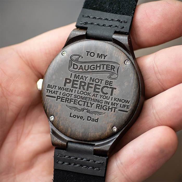Daughter - Perfectly Right - Dad - Wood Watch