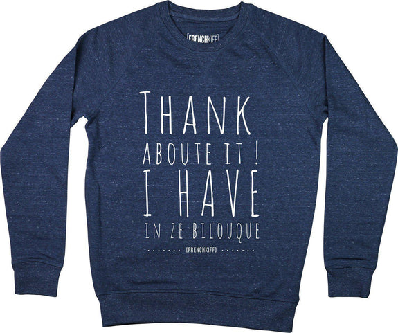 Sweatshirt Thank about it I have in ze bilouque Bleu chiné by [FRENCHKIFF]