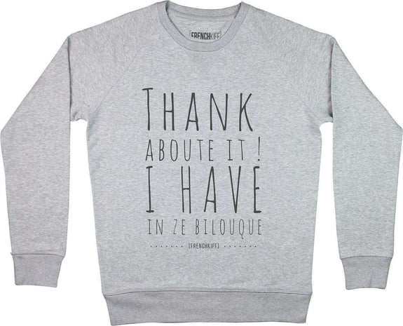 Sweatshirt Thank about it I have in ze bilouque Gris sport by [FRENCHKIFF]