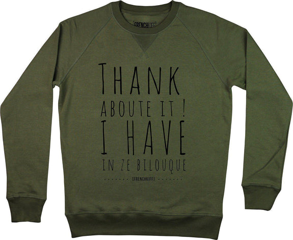 Sweatshirt Thank about it I have in ze bilouque Kaki by [FRENCHKIFF]