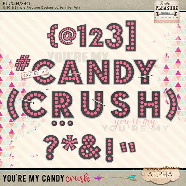 You're My Candy Crush Alpha Kit
