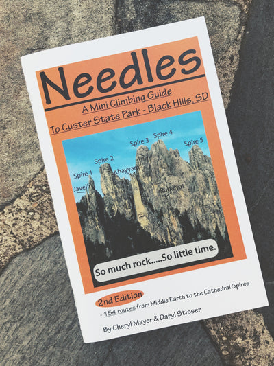 Needles: A Mini Climbing Guide to Custer State Park - Black Hills, SD; Second Edition
