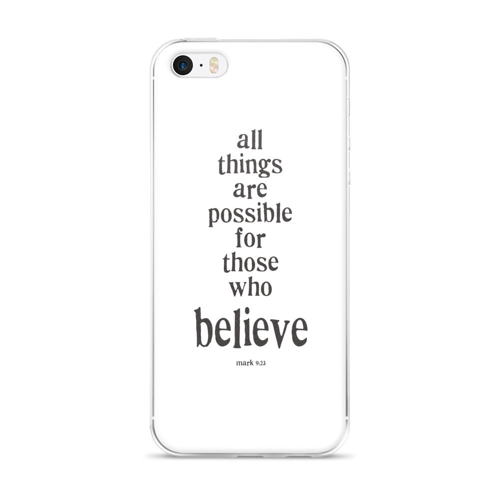iPhone Case - All Things Are Possible for Those Who Believe