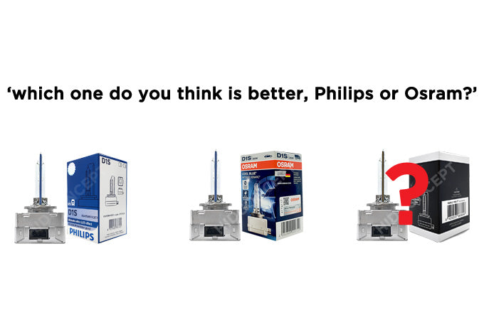 Our customers always ask us, 'which one do you think is better, Philips or Osram?'