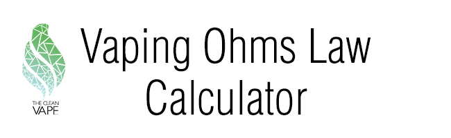 Vaping Ohms Law Calculator