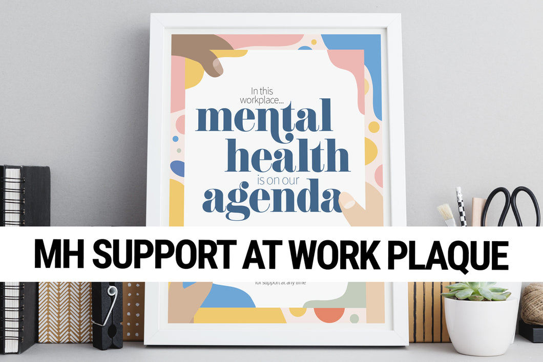 Mental Health Support at Work Plaque