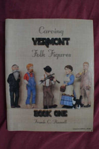 Carving Vermont Folk Figures Author: Frank C. Russell Book One