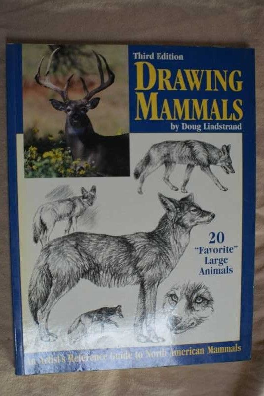 Drawing Mammals: An Artist's Reference Guide Doug Lindstrand