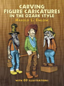 NEW Carving Figure Caricatures in the Ozark Style by Harold L. Enlow Paperback