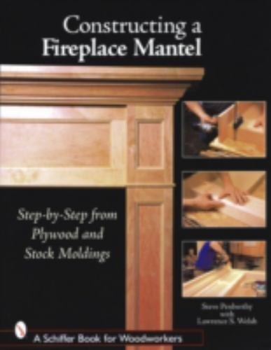 NEW Constructing a Fireplace Mantel: Step-By-Step from Plywood and Stock Molding