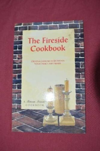 Details about  Fireside Cookbook: Creative Cooking to Entertain Your Family and Friends