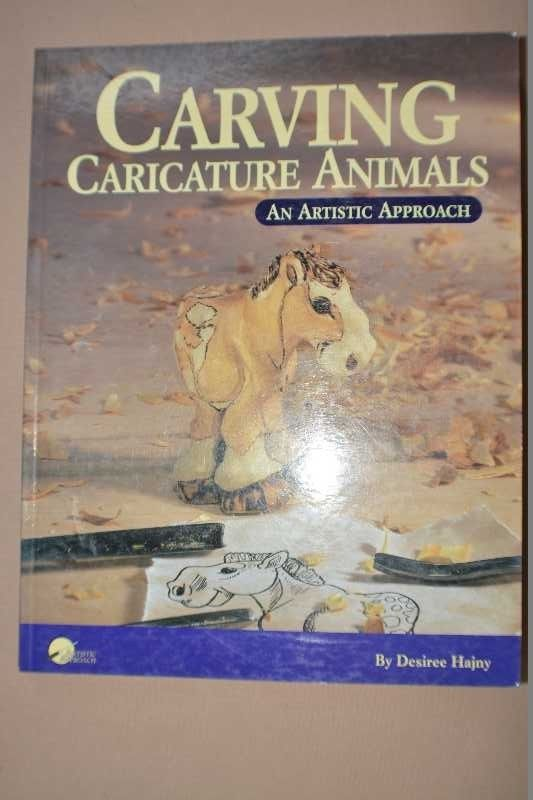 Carving Caricature Animals : An Artistic Approach Bk. 4 by Desiree Hajny (1996)