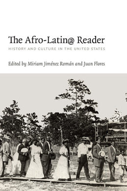 The Afro-Latin@ Reader: History and Culture in the United States
