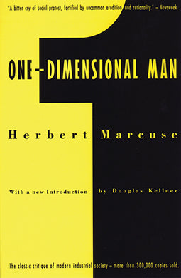 One-Dimensional Man: Studies in the Ideology of Advanced Industrial Society by Herbert Marcuse