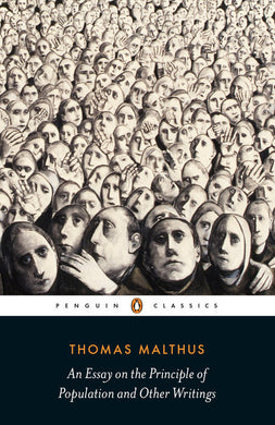 An Essay on the Principle of Population and Other Writings By Thomas Robert Malthus