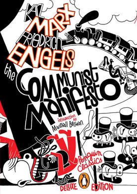The Communist Manifesto (Penguin Classics Deluxe Edition) by Karl Marx and Friedrich Engels