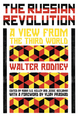 The Russian Revolution: A View From The Third World by Walter Rodney