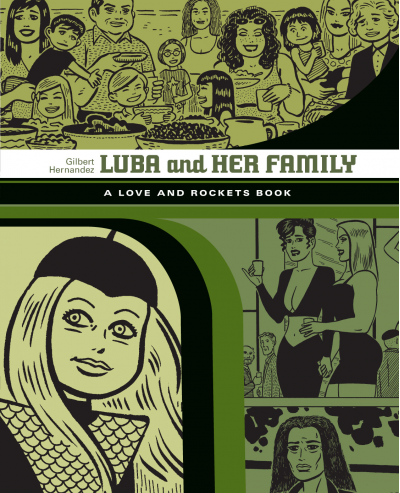 Love and Rockets Library: Luba and Her Family by Gilbert Hernandez, Jaime Hernandez