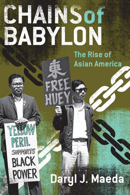 Chains of Babylon: The Rise of Asian America by Daryl J. Maeda