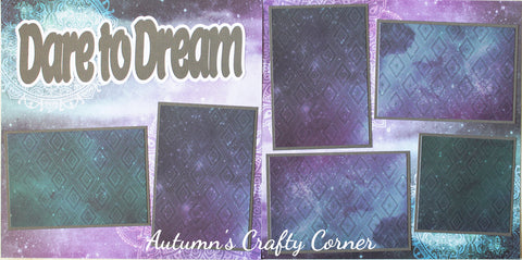 Dare to Dream - Basic Premade Scrapbook Double (2) Page 12x12 Layout - CLEARANCE