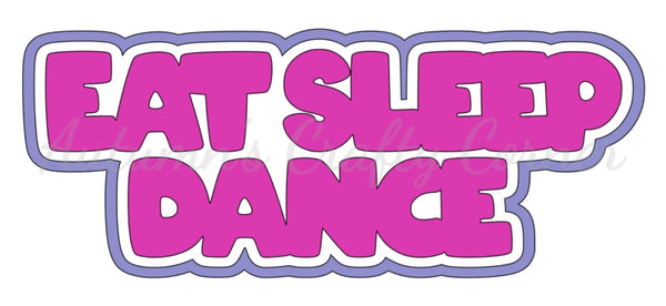 Eat Sleep Dance - Deluxe Scrapbook Page Title
