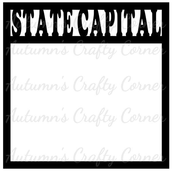 State Capital - Scrapbook Page Overlay Die Cut - Choose a Color