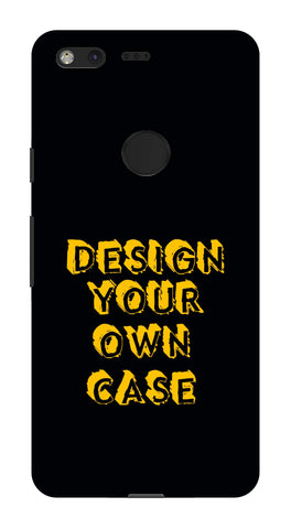 Design Your Own Case for  Google Pixel XL