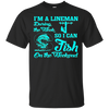 Lineman Fish Fishing On The Weekend T-Shirt 2681
