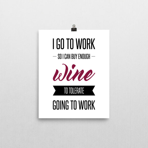 Print - I Work For Wine Print