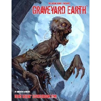 Dead Reign RPG: Sourcebook 5 Graveyard Earth
