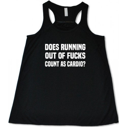 Does Running Out Of Fucks Count As Cardio Shirt