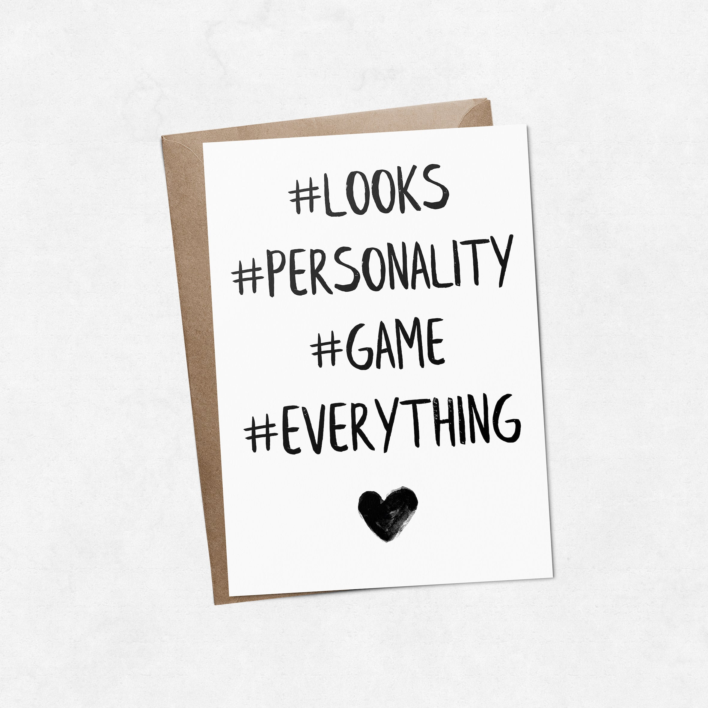 '#Looks #Personality #Game #Everything' brush letter A6 greeting card | ink & white