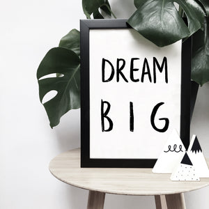 'Dream big' brush letter monochrome print | ink & white