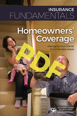 Homeowners' Coverage—Managing Your Clients' Most Valuable Assets—Digital PDF