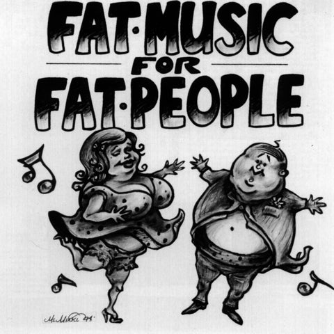 Fat Music For Fat People