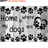 """No Dogs, No Home""  - Craft-IT™ DIY Gemstone Paintings - Deal-Rush"